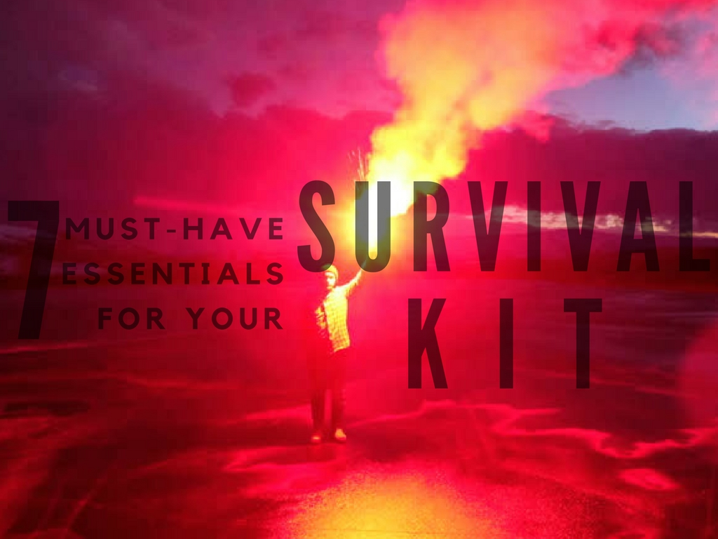 7 Must-have Essentials for your Survival Kit