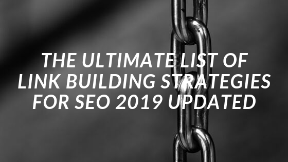The Ultimate List of Link Building Strategies for SEO 2019 Updated